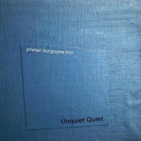 Recent Listening: Phelan Burgoyne Trio