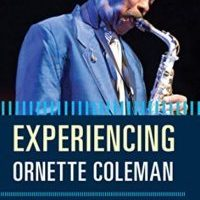 Monday Recommendation: Experiencing Ornette Coleman