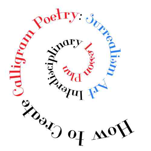 How to Create Calligram Poetry: Surrealism Art Interdisciplinary Lesson Plan