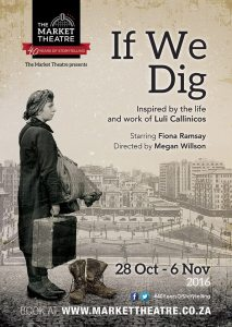 If We Dig, based on the life and writings of Luli Callinicos, written and directed by Megan Willson, peeformed by Fiona Ramsay.