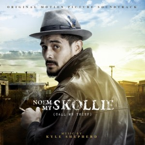 Noem My Skollie / Call Me Thief - The Original Motion Picture Soundtrack