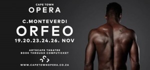 Cape Town Opera ends its 2016 season with the earliest recognized operatic work, Orfeo, at the Artscape Theatre.