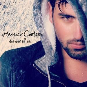 Henrico Coetzer - Dis Wie Ek Is