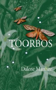 Dalene Mathee's Toorbos