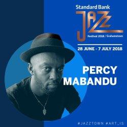 Standard Bank Jazz Festival 2018 - Percy Mabandu