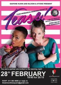 Tumi Morake and Vannessa Frost star in the Naledi Award nominated Tease!