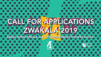 Market Theatre: Zwakala festival applications