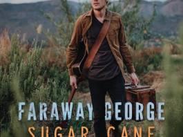 Faraway George - Sugar Cane