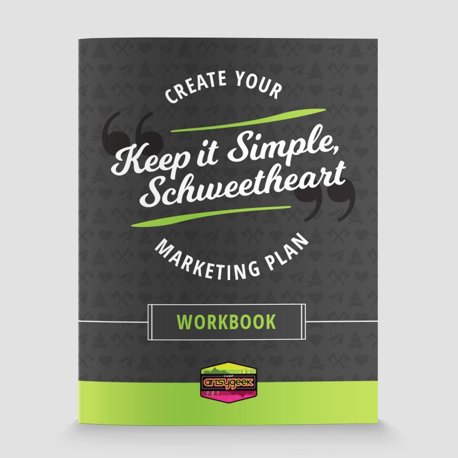 """Keep It Simple, Schweetheart"" Marketing Plan Workbook"