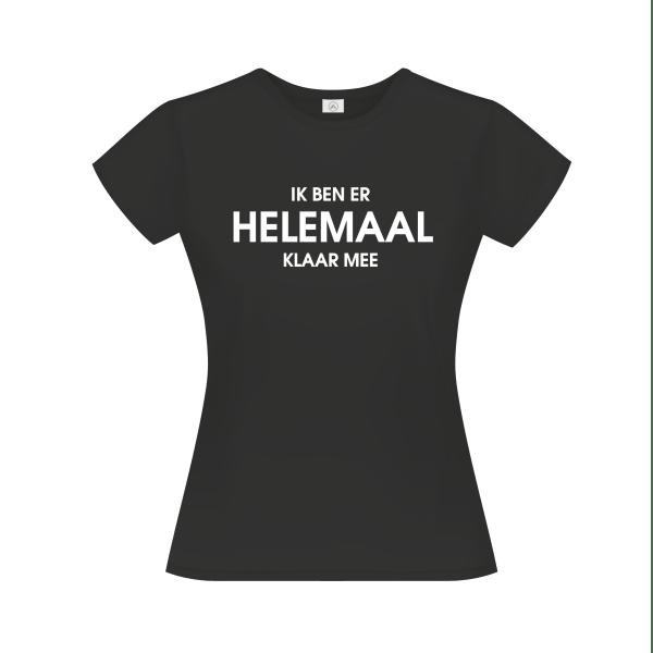 Ik ben er helemaal klaar mee t-shirt