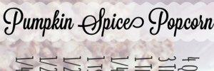 Pumpkin Spice Popcorn? Yes please!