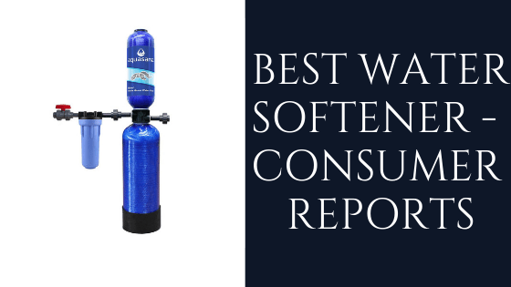 12 Best Water Softeners 2020 Reviews And Buying Guide