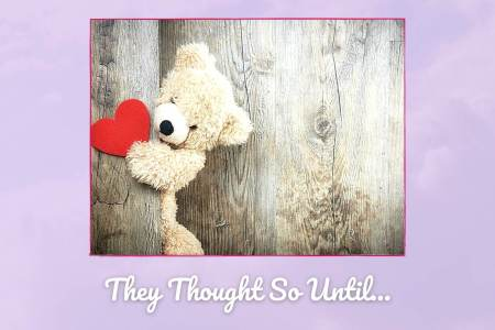 They Thought It Until Picture of teddy bear with red heart