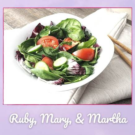 Ruby, Mary, and Martha Picture of bowl of salad