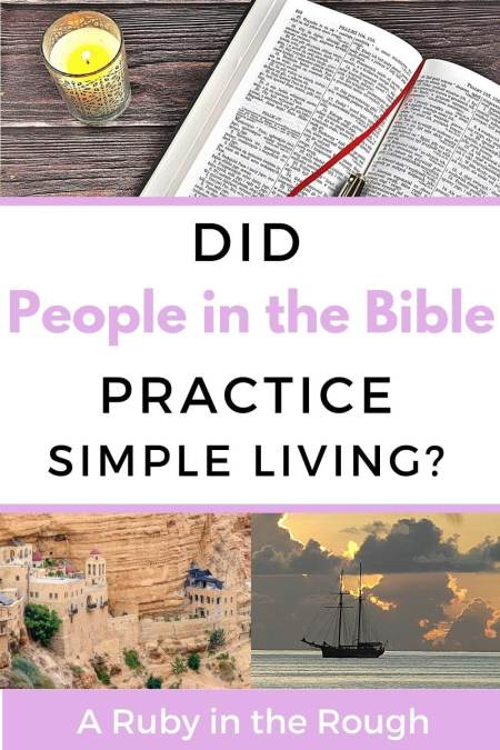 Pin that says Did people in the Bible practice simple living
