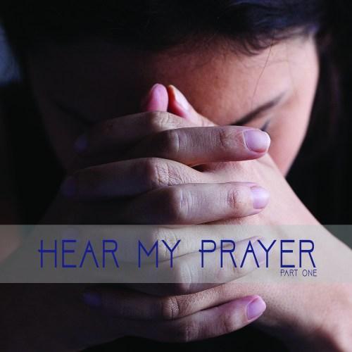 Hear My Prayer Album Part 1