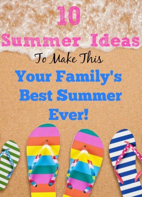 10-Summer-Ideas-To-Make-This-Your-Familys-Best-Summer-Ever-469x650
