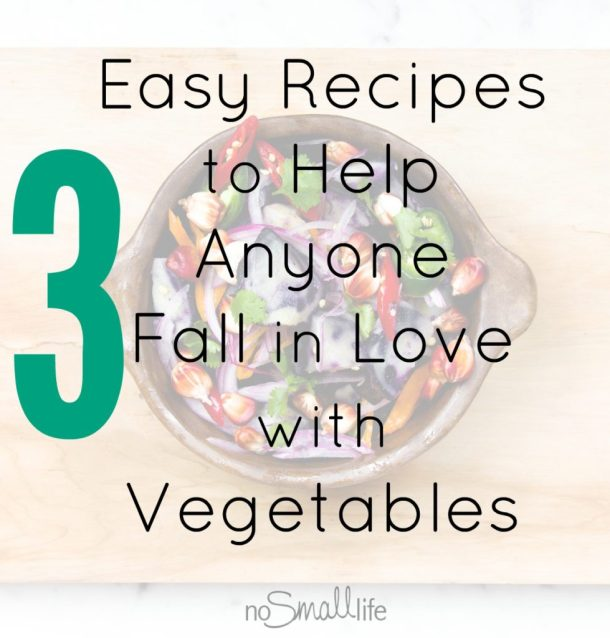 3-easy-recipes-to-help-anyone-fall-in-love-with-vegetables-979x1024
