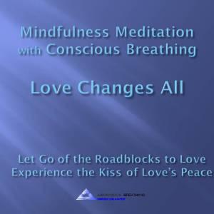 Mindfulness Meditation-Love Change All@0416