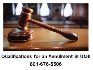 Qualification for an Annulment in Utah