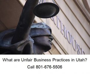 what are unfair business practices in utah