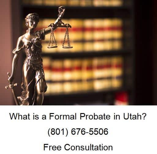What is a Formal Probate in Utah