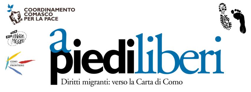 A PIEDI LIBERI. Diritti migranti: Verso la Carta di Como