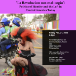 """La revolución nos mal-cogio"": Politics of Identity and the Left in Central America Today"