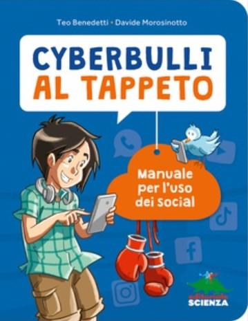 Cyberbulli al tappeto: Manuale per l'uso dei social