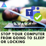 Windows – Stop your computer from going to sleep
