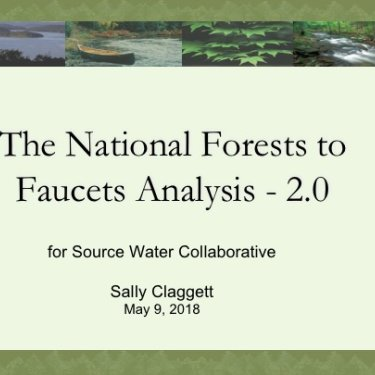 Source Water Collaborative Webinar: A Preliminary Look at the National Forests to Faucets Analysis 2.0