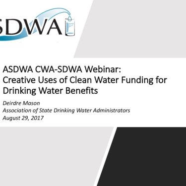 ASDWA CWA-SDWA Webinar: Creative Uses of Clean Water Funding for Drinking Water Benefits