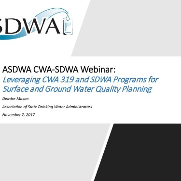 ASDWA CWA-SDWA Webinar: Leveraging CWA 319 and SDWA Programs for Surface and Ground Water Quality Planning