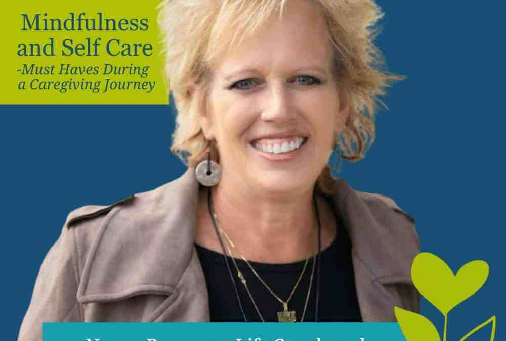 Mindfulness and Self Care: Must Haves During a Caregiving Journey