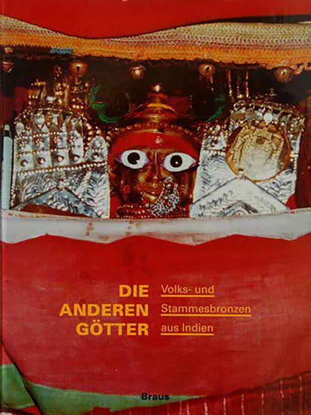 Publikation: Die anderen Götter - Volks- und Stammesbronzen aus Indien, 1992