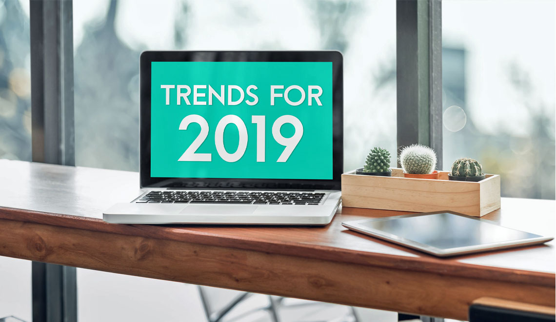 New Trends Expected For 2019