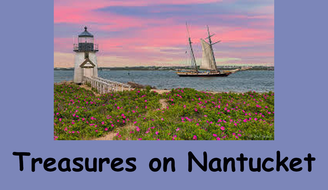 Nantucket, Massachusetts- A Faraway Island  2020