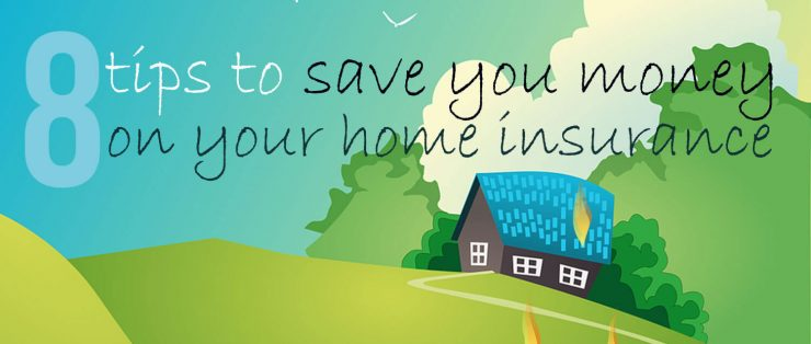8 Tips To Save Money On Home Insurance