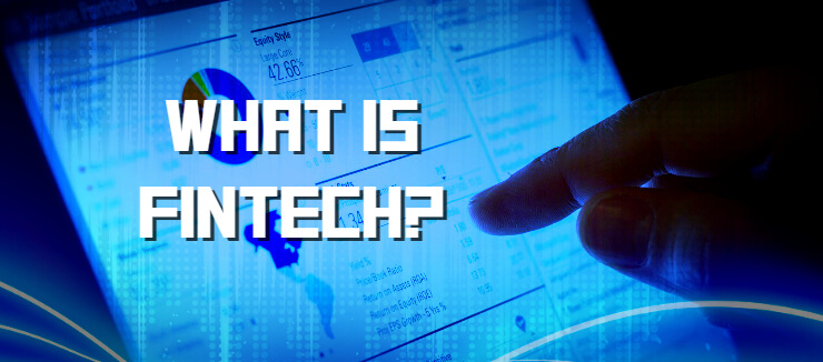 What Is Fintech
