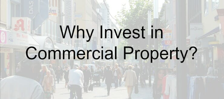 Why Invest In Commercial Property