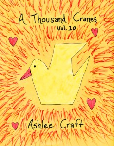 A Thousand Cranes, Volume 10 by Ashlee Craft