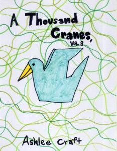 A Thousand Cranes, Volume 8 by Ashlee Craft