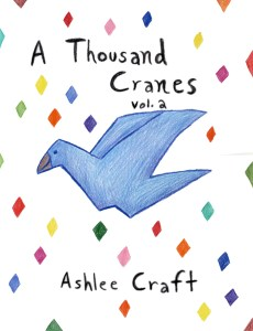 A Thousand Cranes, Volume 2 by Ashlee Craft