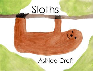 Sloths (Wonderful Wildlife, Volume 3) by Ashlee Craft