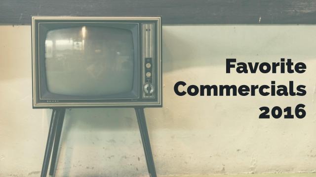 Favorite Commercials 2016