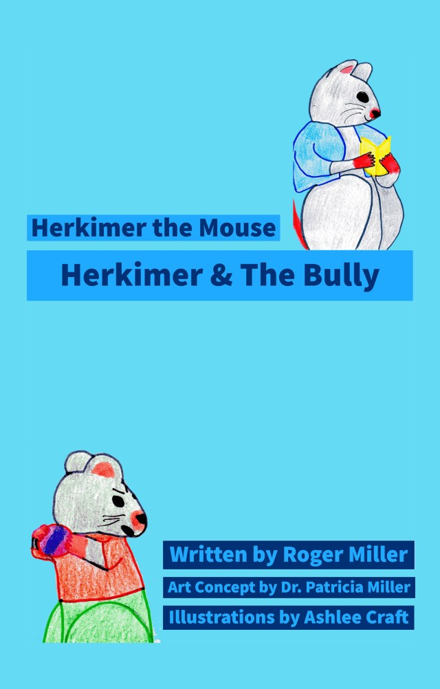 Herkimer & The Bully - Herkimer the Mouse by Roger Miller, Dr. Patricia Miller, & Ashlee Craft