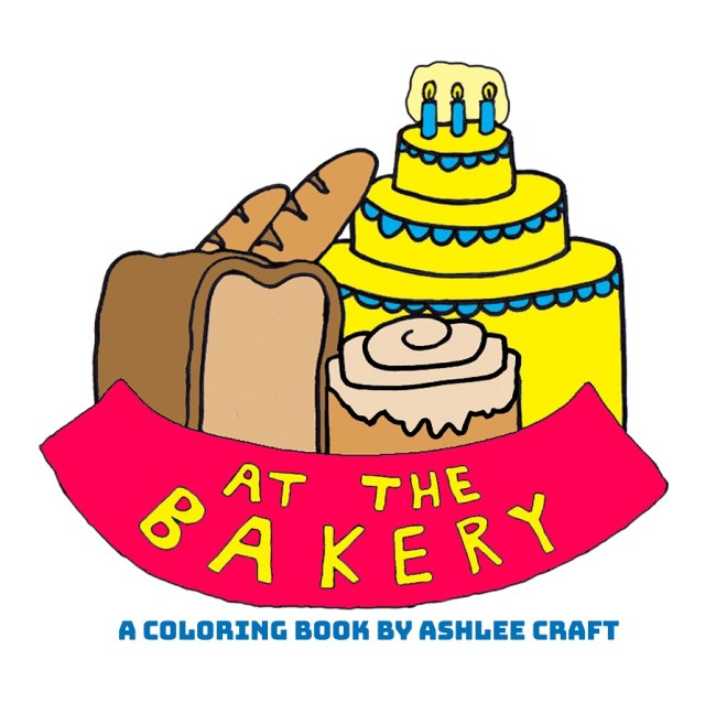 At the Bakery: A Coloring Book by Ashlee Craft