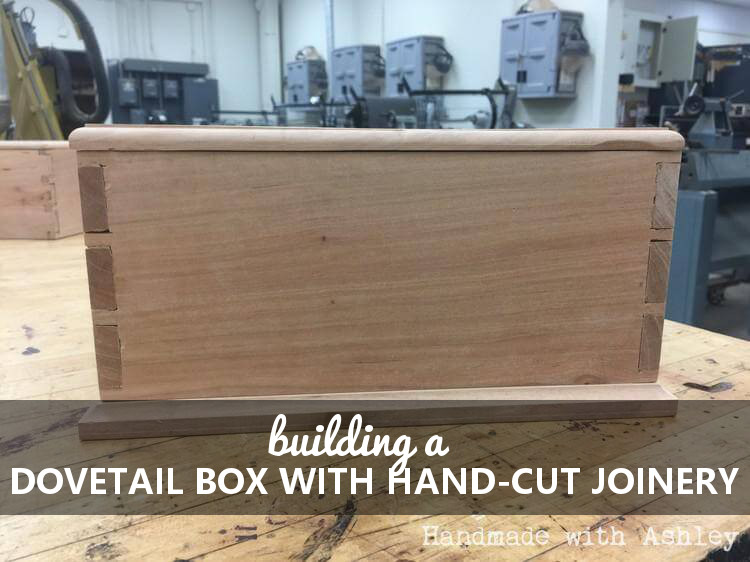 Building A Dovetail Box With Hand Cut Joinery Handmade