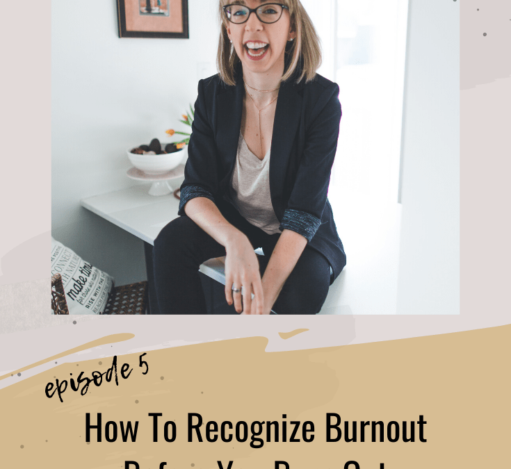 How To Recognize Burnout Before You Burn Out