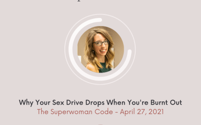 Ep 58: Why Your Sex Drive Drops When You're Burnt Out